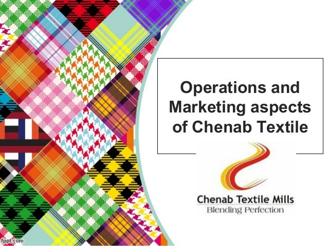 Operations and Marketing aspects of Chenab Textile