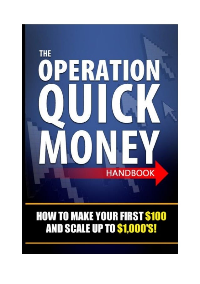 CB Passive Income | 1 The Operation Quick Money Handbook Brought to you by CB Passive Income You may share this document w...
