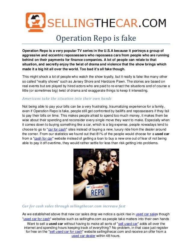 Operation Repo is fakeOperation Repo is a very popular TV series in the U.S.A because it portrays a group ofaggressive and...
