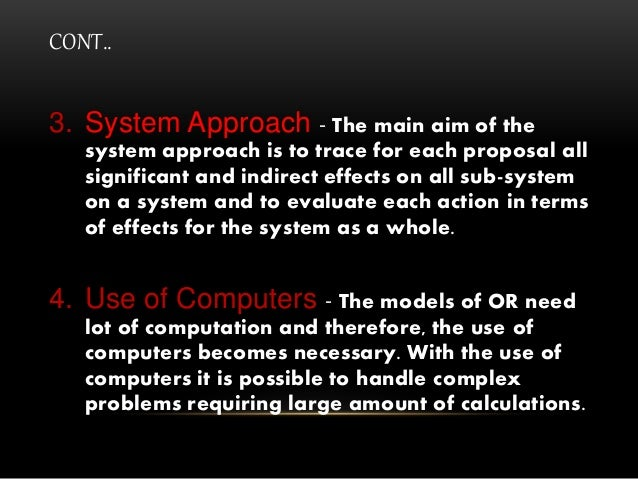 CONT.. 3. System Approach - The main aim of the system approach is to trace for each proposal all significant and indirect...