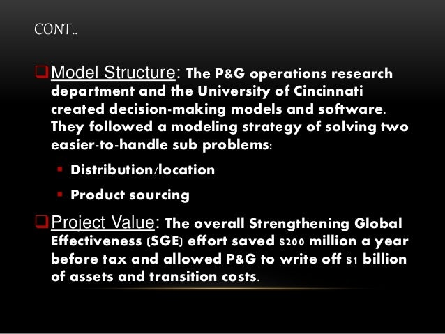 CONT.. Model Structure: The P&G operations research department and the University of Cincinnati created decision-making m...