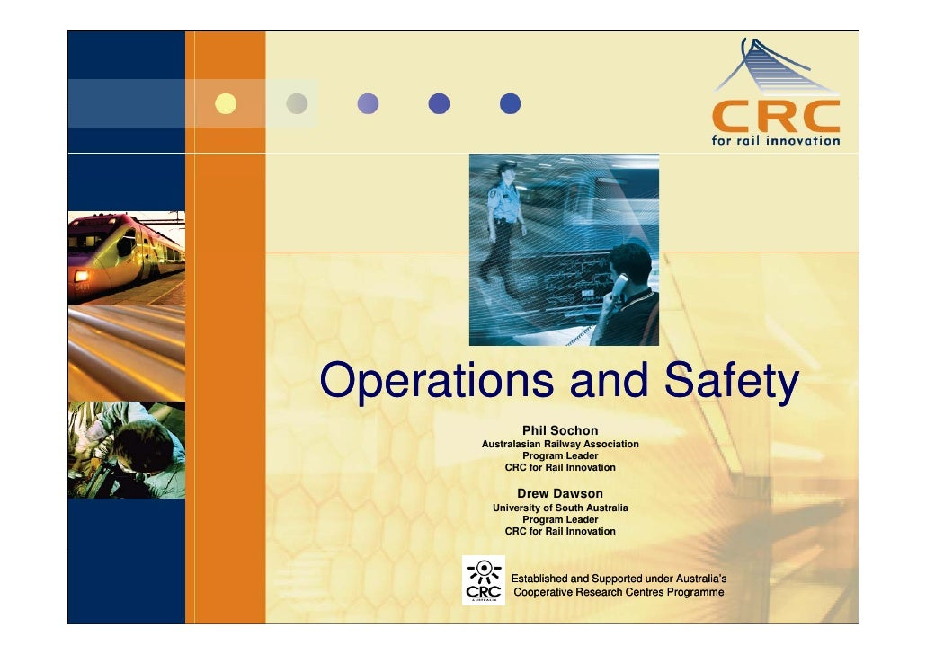 Operations and Safety  p                  y                Phil Sochon        Australasian Railway Association            ...