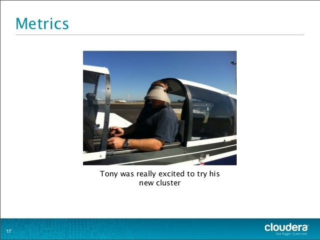 Metrics Tony was really excited to try his new cluster 17