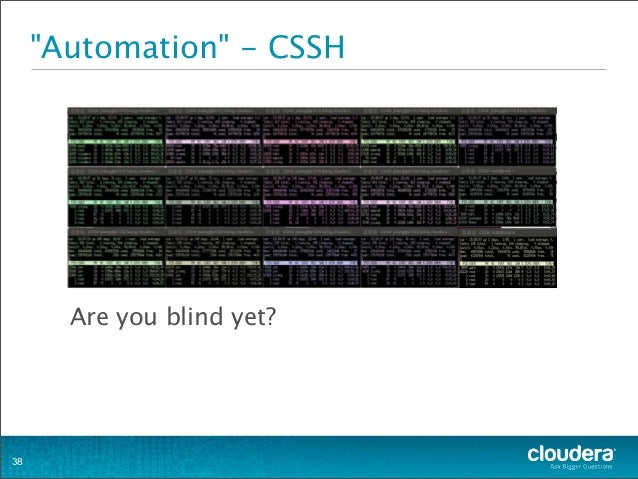 """""""Automation"""" - CSSH Are you blind yet? 38"""