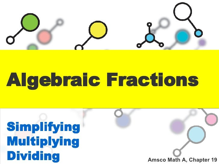 Algebraic Fractions Simplifying Multiplying Dividing Amsco Math A, Chapter 19