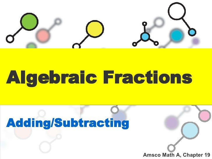Algebraic Fractions Adding/Subtracting Amsco Math A, Chapter 19