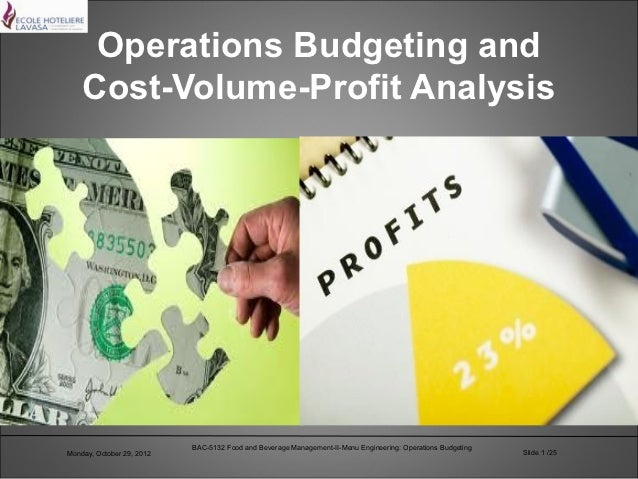Operations Budgeting and    Cost-Volume-Profit Analysis                           BAC-5132 Food and Beverage Management-II...