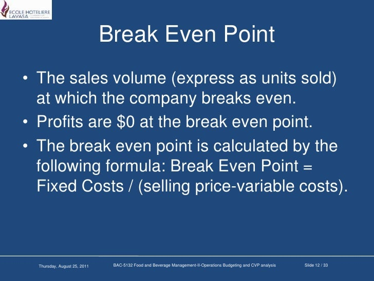 cvp and break even analysis Cost volume profit analysis (also called break-even analysis) finally, the last section looks at how managers can use cvp to evaluate things like price changes and changes in marketing promotion expenditures development of a break-even graph.