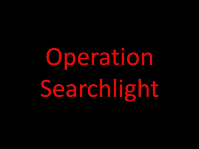 Operation Searchlight Operation searchlight