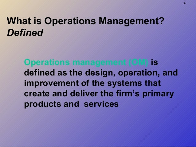 operations management defined and in context The it operations sub-areas defined above along with shared functions between it operations and it applications, are one way of organizing the operations group in an overall it organization different it organizations will organize their departments in different ways, depending on their own needs and resources.