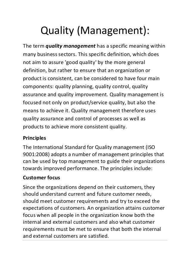 Quality (Management): The term quality management has a specific meaning within many business sectors. This specific defin...