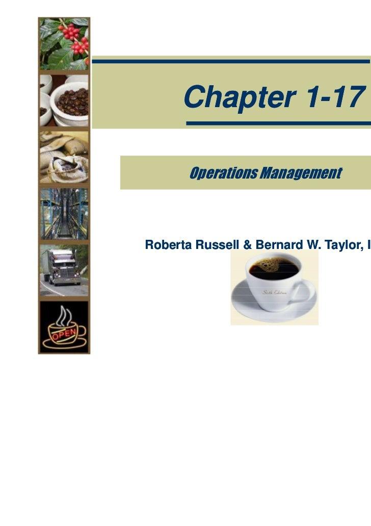 Chapter 1-17       Operations ManagementRoberta Russell & Bernard W. Taylor, III