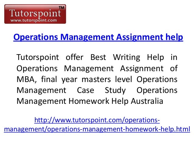 operations management assignment help operations management assignment help tutorspoint offer best writing help in operations management assignment of mba