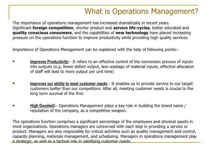 importance of operations management 'operations' refers to most of the activities performed by people in an  define the  meaning, scope, and importance of operations management identify the.