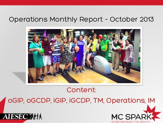 Operations Monthly Report – October 2013  Content: oGIP, oGCDP, iGIP, iGCDP, TM, Operations, IM