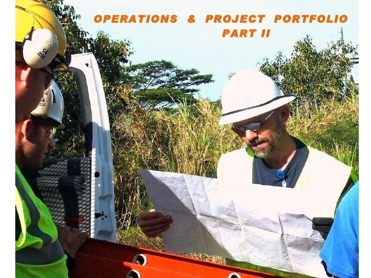 <ul><li>OPERATIONS  &  PROJECT  PORTFOLIO    PART II </li></ul>
