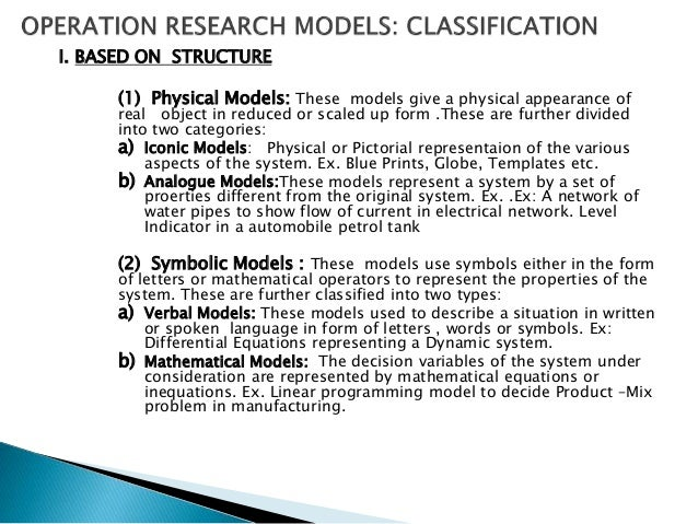 II. BASED ON PURPOSE AND NATURE (1)Descriptive Models: These models use surveys , questionnaire results, inference of of o...