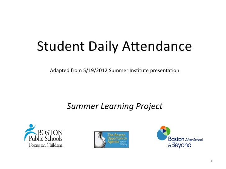 Student Daily Attendance  Adapted from 5/19/2012 Summer Institute presentation        Summer Learning Project             ...
