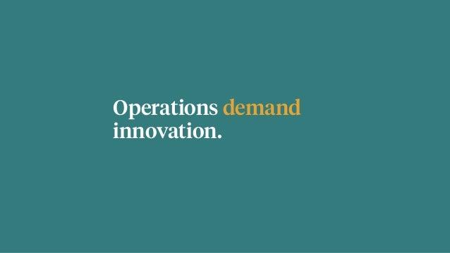 Operations demand innovation.