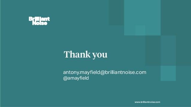 Thank you www.brilliantnoise.com antony.may!eld@brilliantnoise.com @amay!eld