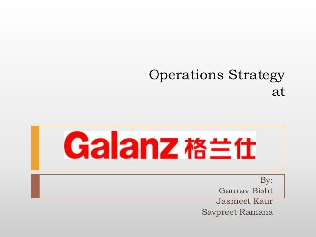 business plan operations strategy at galanz