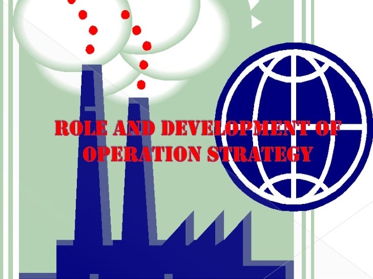 Role and development of operation strategy<br />
