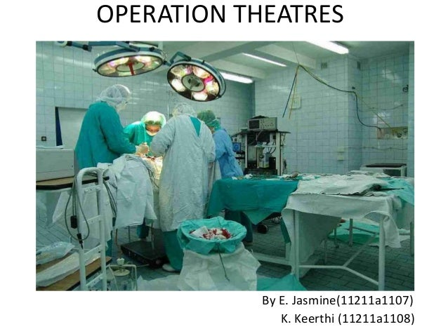 OPERATION THEATRES By E. Jasmine(11211a1107) K. Keerthi (11211a1108)