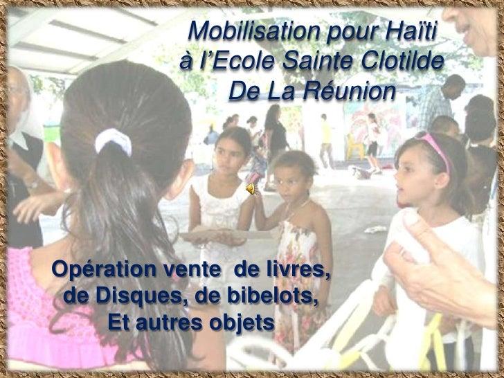 Mobilisation pour Haïti<br />à l'Ecole Sainte Clotilde<br />De La Réunion<br />Opération vente  de livres,<br />de Disques...