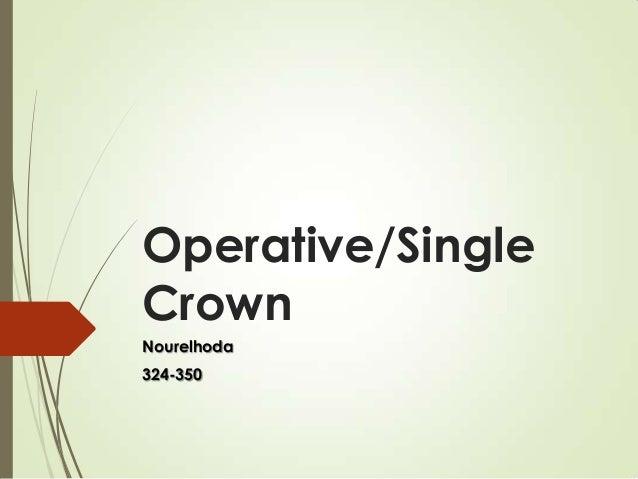 Operative/Single Crown Nourelhoda 324-350