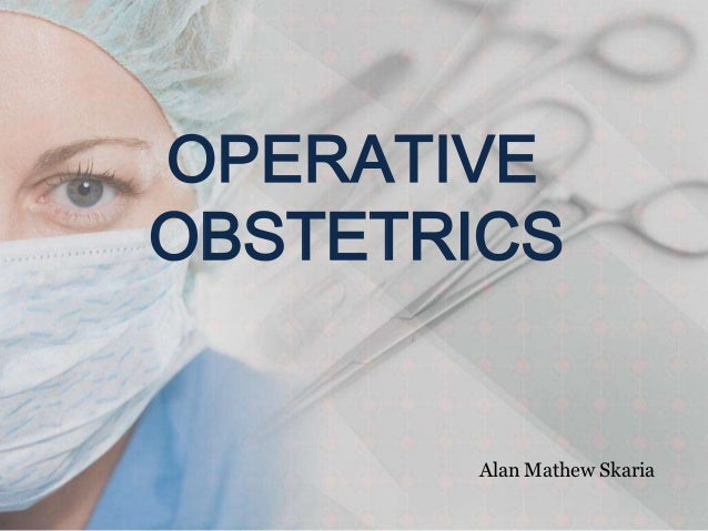 OPERATIVEOBSTETRICS       Alan Mathew Skaria