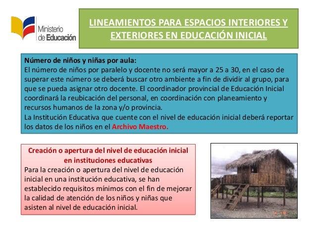 LINEAMIENTOS PARA ESPACIOS INTERIORES YEXTERIORES EN EDUCACIÓN INICIALNúmero de niños y niñas por aula:El número de niños ...