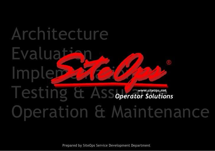 Architecture Evaluation     SiteOps Implementation Testing & Assurance                    ®                               ...
