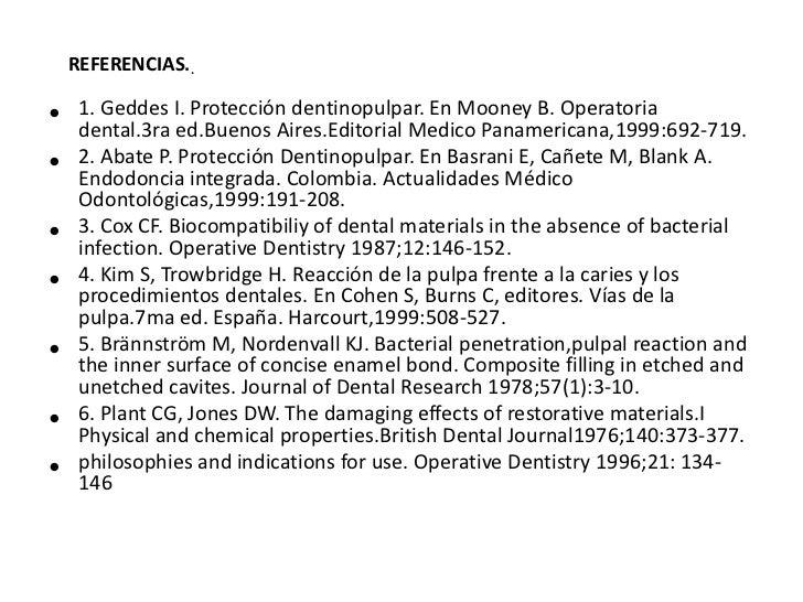 REFERENCIAS..•    1. Geddes I. Protección dentinopulpar. En Mooney B. Operatoria     dental.3ra ed.Buenos Aires.Editorial ...