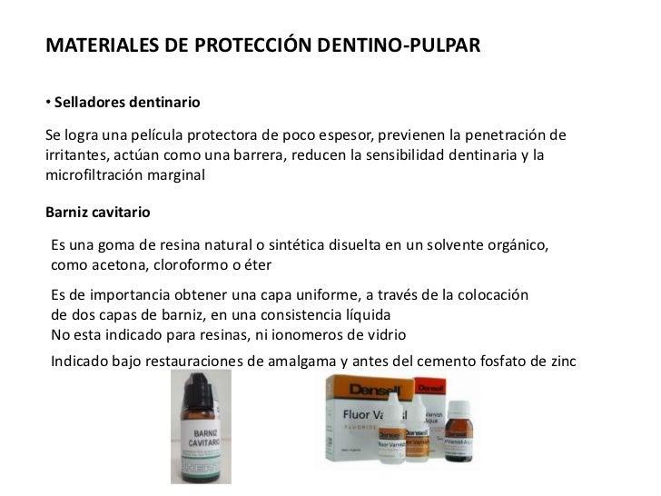 MATERIALES DE PROTECCIÓN DENTINO-PULPAR• Selladores dentinarioSe logra una película protectora de poco espesor, previenen ...