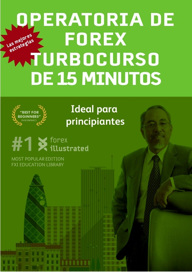 "DE 15 MINUTOS MOST POPULAR EDITION FXI EDUCATION LIBRARY #1 IN ECONOMICS ""BEST FOR BEGINNERS"" FOREX Ideal para principiant..."