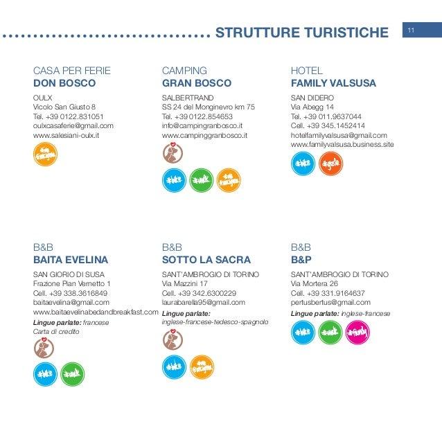 11 STRUtture turistiche Casa per Ferie Don Bosco Oulx Vicolo San Giusto 8 Tel. +39 0122.831051 oulxcasaferie@gmail.com w...