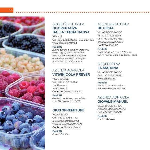 20 SOCIETà AGRICOLA COOPERATIVA DALLA TERRA NATIVA Venaus Cell. +39 393.2389768 - 393.2391495 www.dallaterranativa.it Prod...