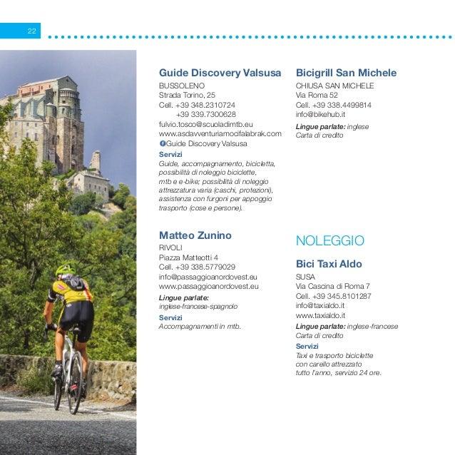 22 Guide Discovery Valsusa Bussoleno Strada Torino, 25 Cell. +39 348.2310724  +39 339.7300628 fulvio.tosco@scuoladimtb.eu...