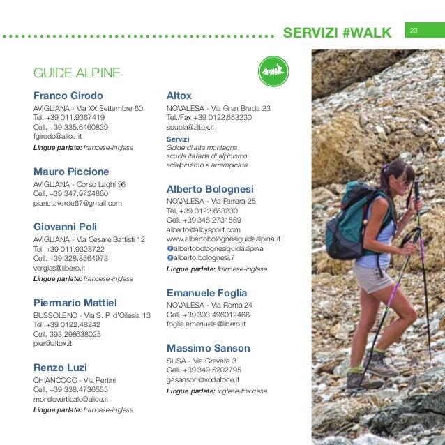 23 servizi #WALK GUIDE ALPINE Franco Girodo Avigliana - Via XX Settembre 60 Tel. +39 011.9367419 Cell. +39 335.6460839 fgi...