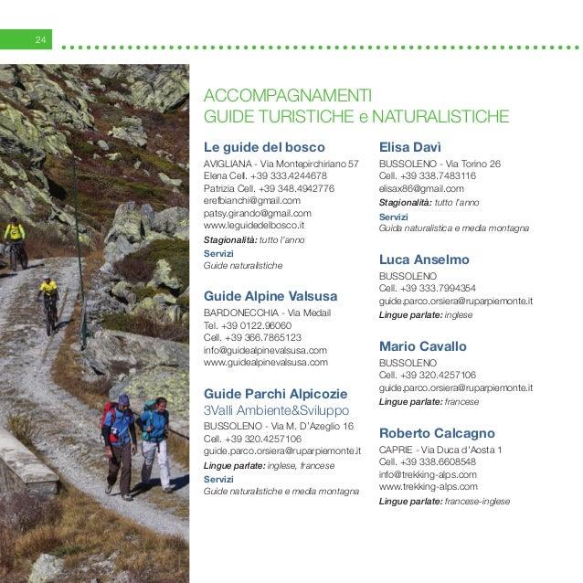 24 Le guide del bosco Avigliana - Via Montepirchiriano 57 Elena Cell. +39 333.4244678 Patrizia Cell. +39 348.4942776 erefb...