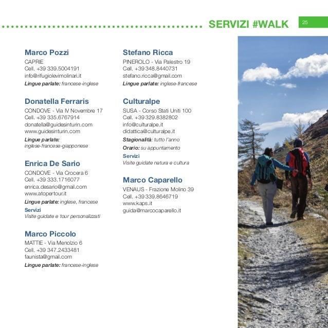 25 servizi #WALK Marco Pozzi CAPRIE Cell. +39 339.5004191 info@rifugiolevimolinari.it Lingue parlate: francese-inglese Don...