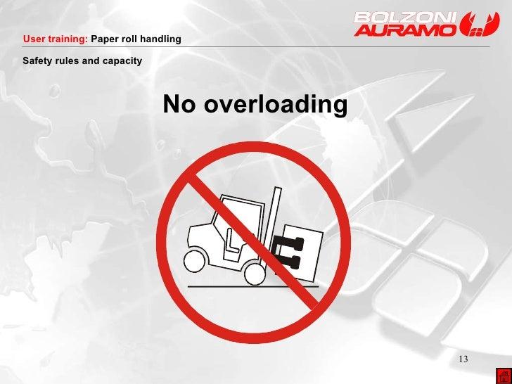 <ul><li>No overloading </li></ul>Safety rules and capacity