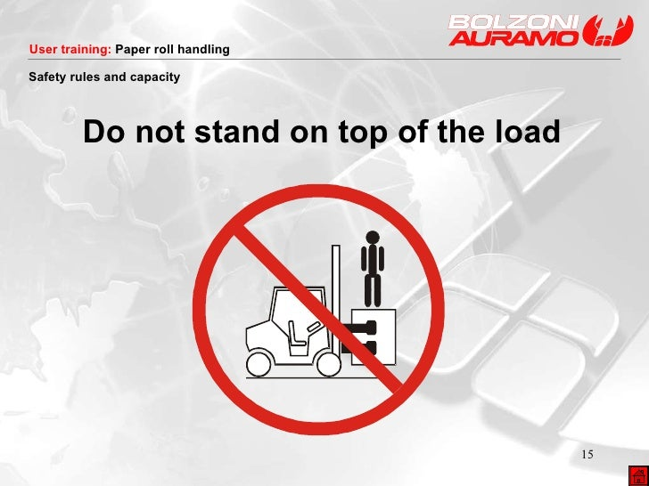<ul><li>Do not stand on top of the load </li></ul>Safety rules and capacity