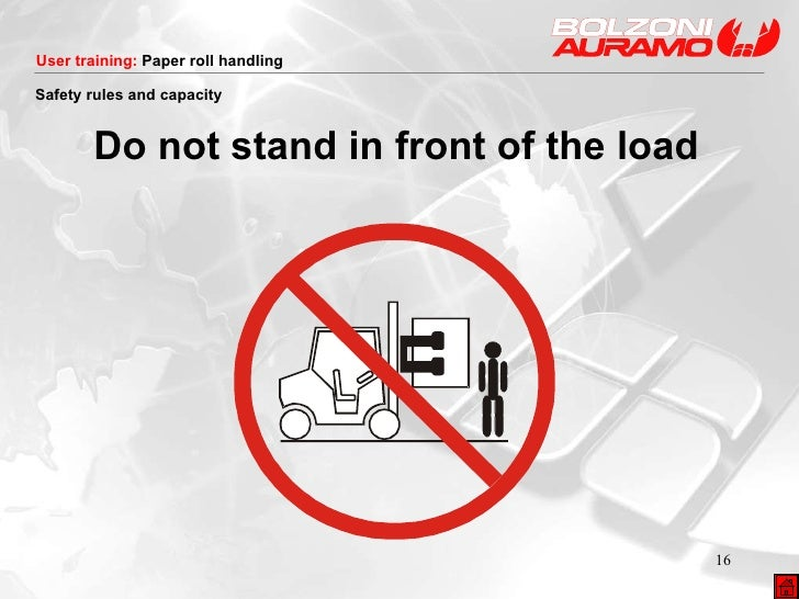<ul><li>Do not stand in front of the load </li></ul>Safety rules and capacity