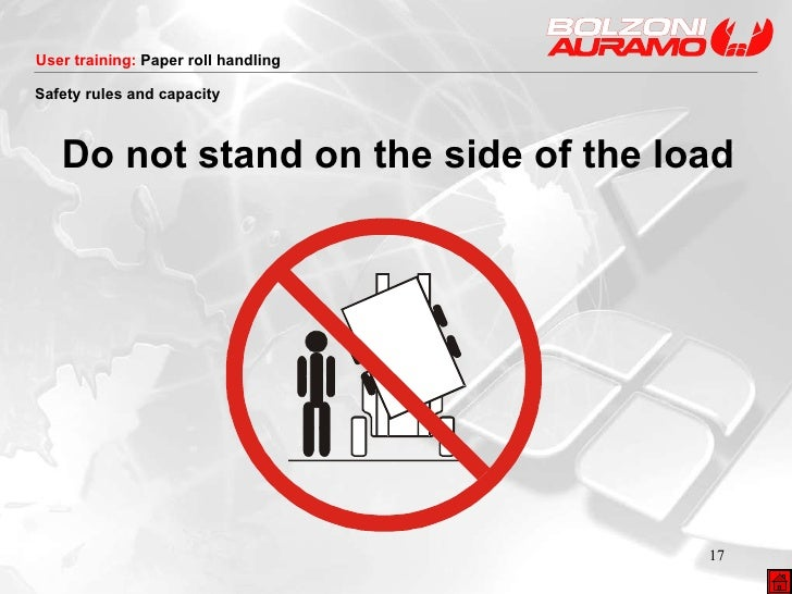 <ul><li>Do not stand on the side of the load </li></ul>Safety rules and capacity