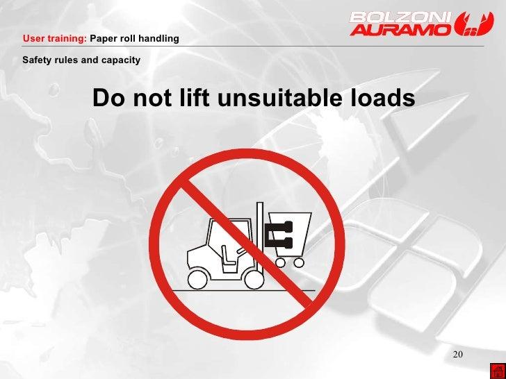 <ul><li>Do not lift unsuitable loads </li></ul>Safety rules and capacity