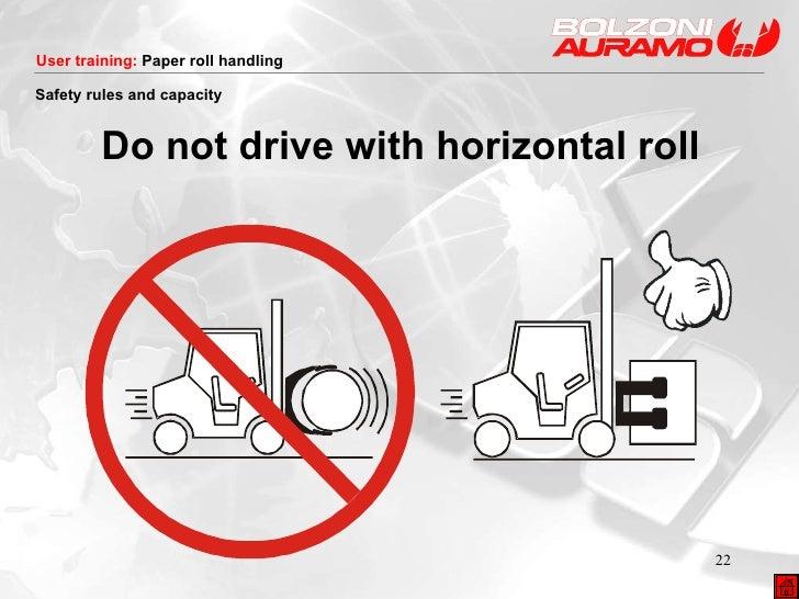<ul><li>Do not drive with horizontal roll </li></ul>Safety rules and capacity