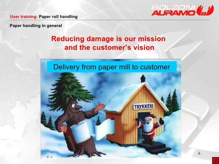 Reducing damage is our mission  and the customer's vision Paper handling in general  Delivery from paper mill to customer