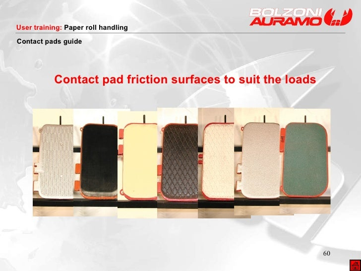 <ul><ul><li>Contact pad friction surfaces to suit the loads </li></ul></ul>Contact pads  guide