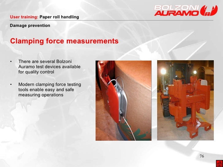 Clamping force measurements <ul><li>• There are several Bolzoni Auramo test devices available for quality control </li></u...